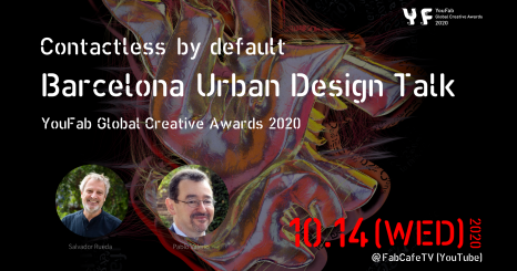 「Contactless (by default)」Barcelona Urban Design Talk: YouFab Global Creative Awards 2020