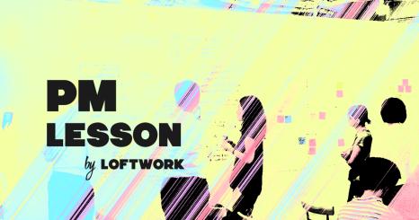 プロジェクトマネジメント講座 PM Lesson by Loftworkを…