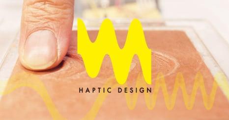 Haptic Design Project -- 触覚の新しい可能性をユーザーと探求