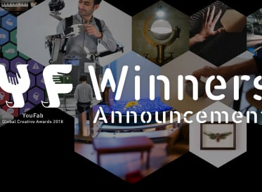 デジタルファブリケーション領域のグローバルアワード 「YouFab2018」全受賞作品発表!