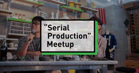"""Serial Production"" Meetup 2020年代のAdditive Manufacturingを本気で考える"
