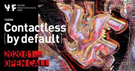 「Contactless = 非接触」の世界で「リアルな体験」をどう生み出す? グローバルクリエイティブアワード 「YouFab Global Creative Awards 2020」募集開始!